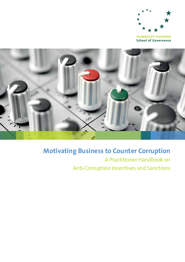 Motivating Business to Counter Corruption – A Practitioner Handbook on Anti-Corruption Incentives and Sanctions