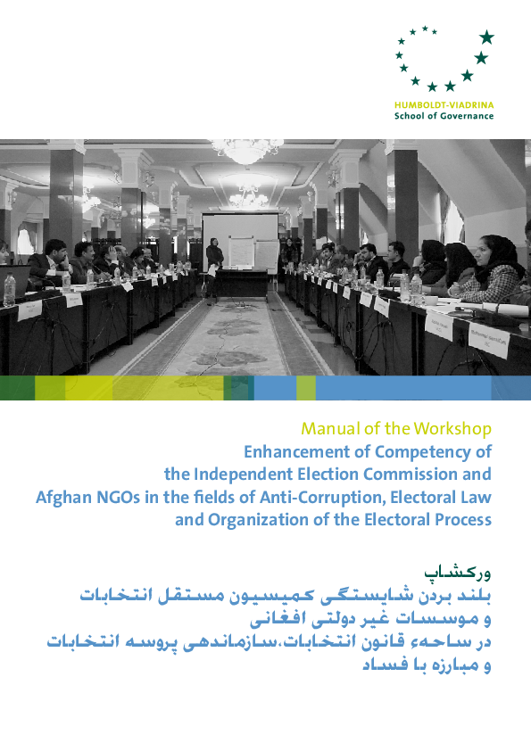 Workshop Manual: Enhancement of Competency of the Independent Election Commission and Afghan NGOs in the fields of Anti-Corruption, Electoral Law and Organization of the Electoral Process
